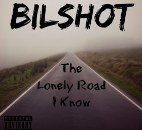 Bilshot -The Lonely Road I Know (Parental Advisory)